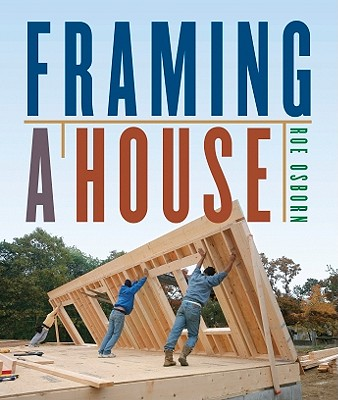 Framing a House By Osborn, Roe/ Feirer, Mark (EDT)/ Chapman, Peter (EDT)